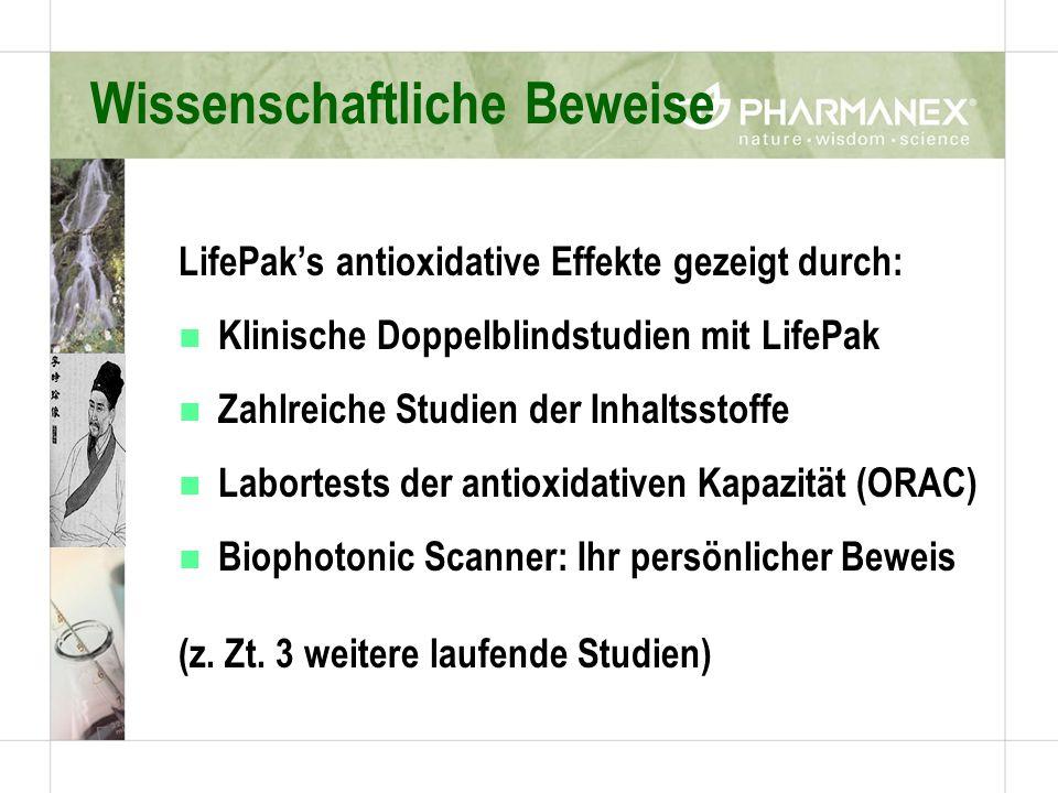 LifePaks antioxidative Effekte gezeigt durch: n Klinische Doppelblindstudien mit LifePak n Zahlreiche Studien der Inhaltsstoffe n Labortests der antioxidativen Kapazität (ORAC) n Biophotonic Scanner: Ihr persönlicher Beweis (z.