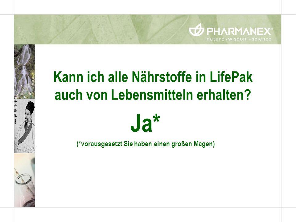 Kann ich alle Nährstoffe in LifePak auch von Lebensmitteln erhalten? Ja* (*vorausgesetzt Sie haben einen großen Magen)