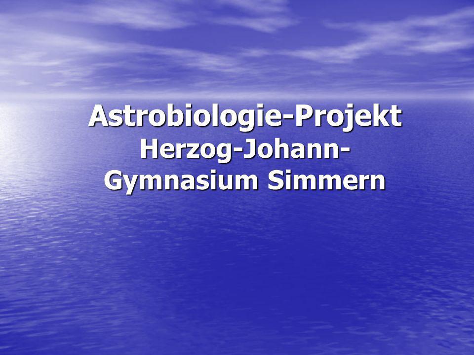 Astrobiologie-Projekt Herzog-Johann- Gymnasium Simmern