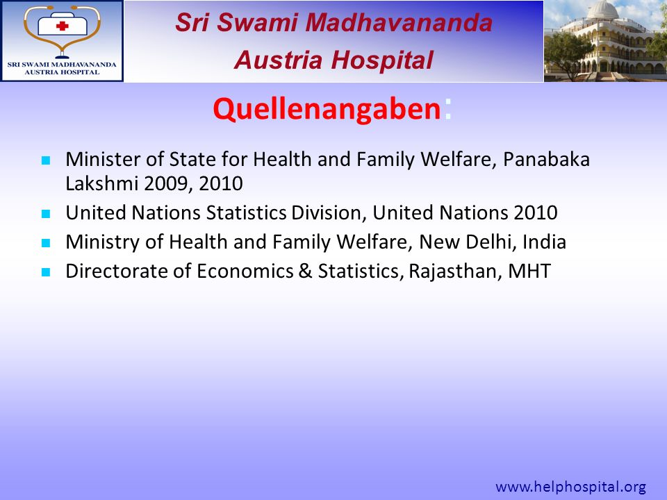 Sri Swami Madhavananda Austria Hospital Quellenangaben : Minister of State for Health and Family Welfare, Panabaka Lakshmi 2009, 2010 United Nations S
