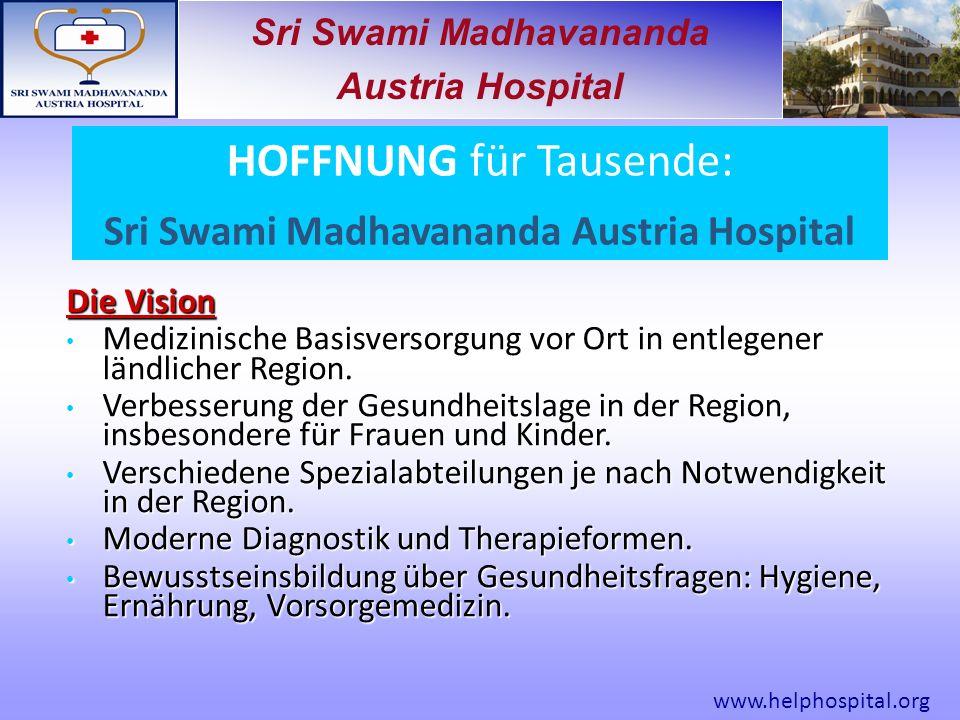 Sri Swami Madhavananda Austria Hospital Die Vision Medizinische Basisversorgung vor Ort in entlegener ländlicher Region.