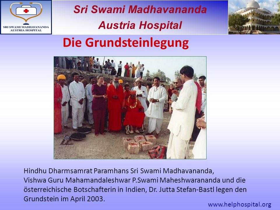 Sri Swami Madhavananda Austria Hospital Die Grundsteinlegung Hindhu Dharmsamrat Paramhans Sri Swami Madhavananda, Vishwa Guru Mahamandaleshwar P.Swami Maheshwarananda und die österreichische Botschafterin in Indien, Dr.
