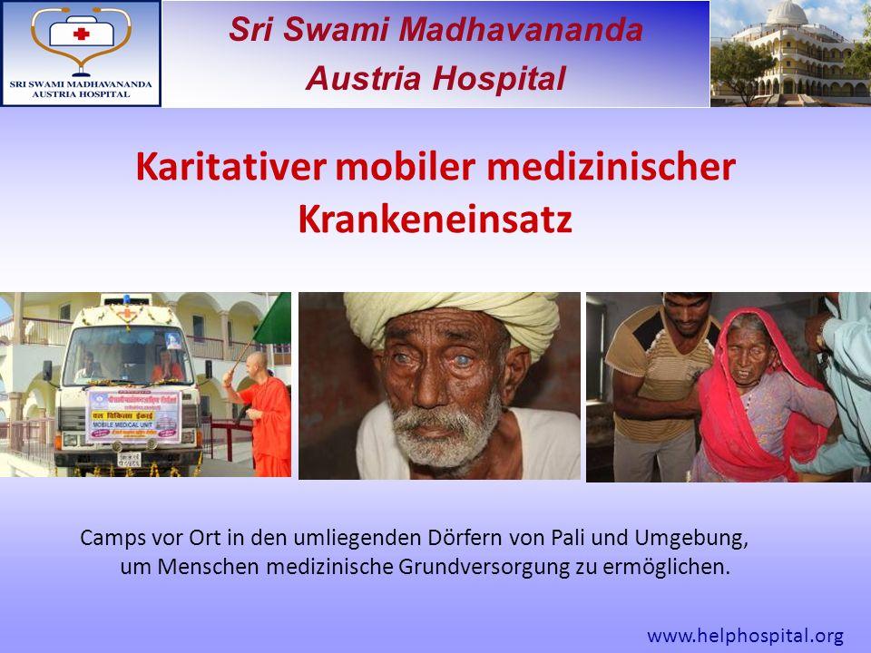 Sri Swami Madhavananda Austria Hospital Karitativer mobiler medizinischer Krankeneinsatz Camps vor Ort in den umliegenden Dörfern von Pali und Umgebung, um Menschen medizinische Grundversorgung zu ermöglichen.