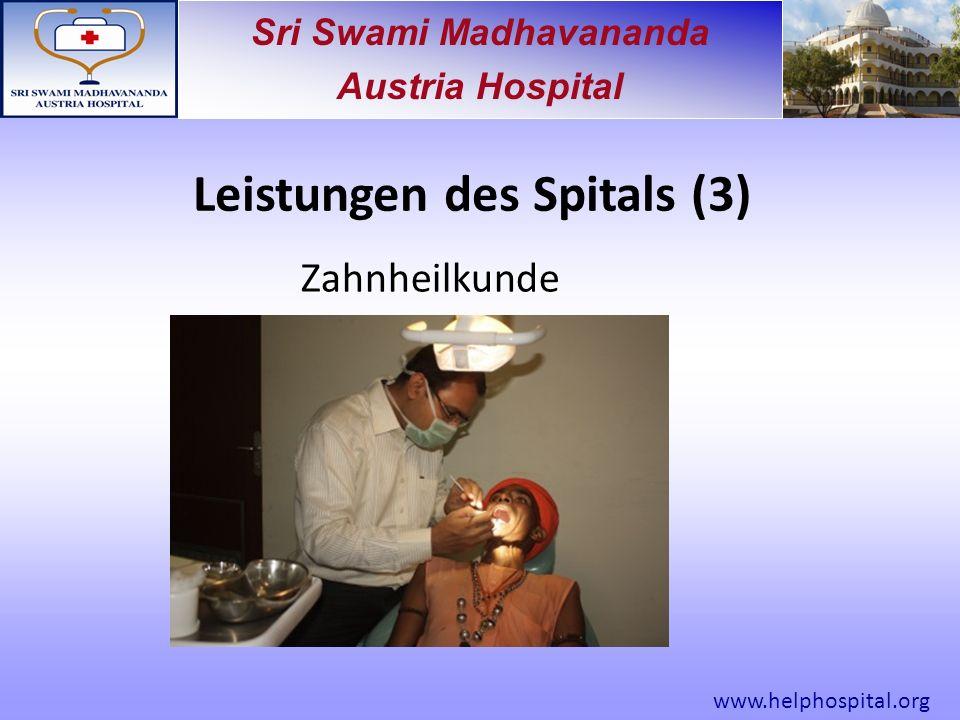 Sri Swami Madhavananda Austria Hospital Zahnheilkunde Leistungen des Spitals (3) www.helphospital.org