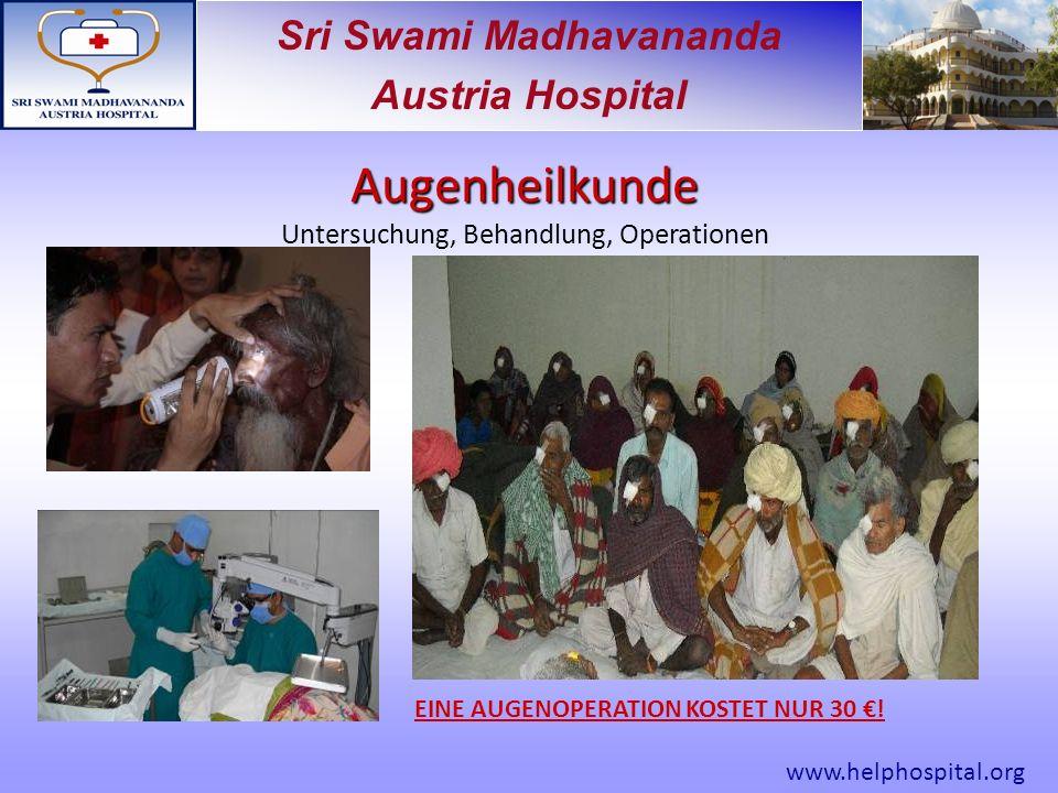 Sri Swami Madhavananda Austria Hospital Augenheilkunde Untersuchung, Behandlung, Operationen EINE AUGENOPERATION KOSTET NUR 30 .