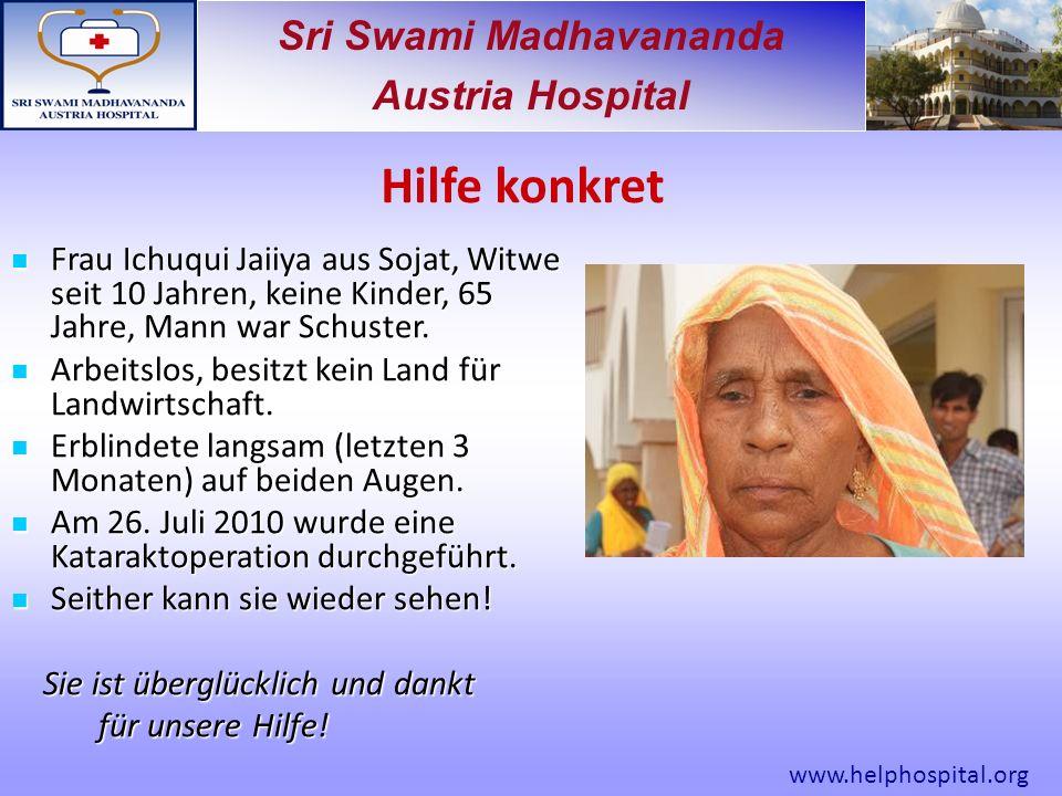 Sri Swami Madhavananda Austria Hospital Frau Ichuqui Jaiiya aus Sojat, Witwe seit 10 Jahren, keine Kinder, 65 Jahre, Mann war Schuster.
