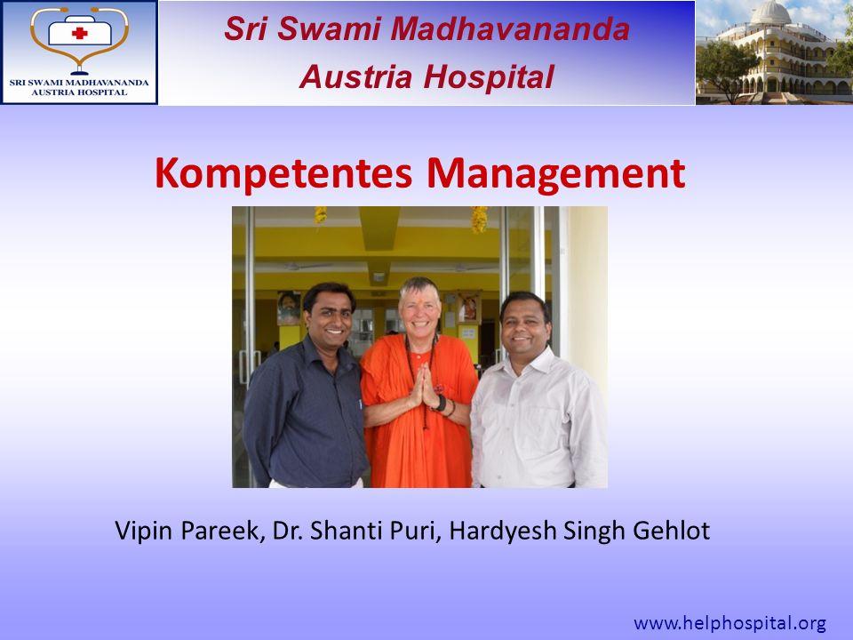 Sri Swami Madhavananda Austria Hospital Kompetentes Management Vipin Pareek, Dr.