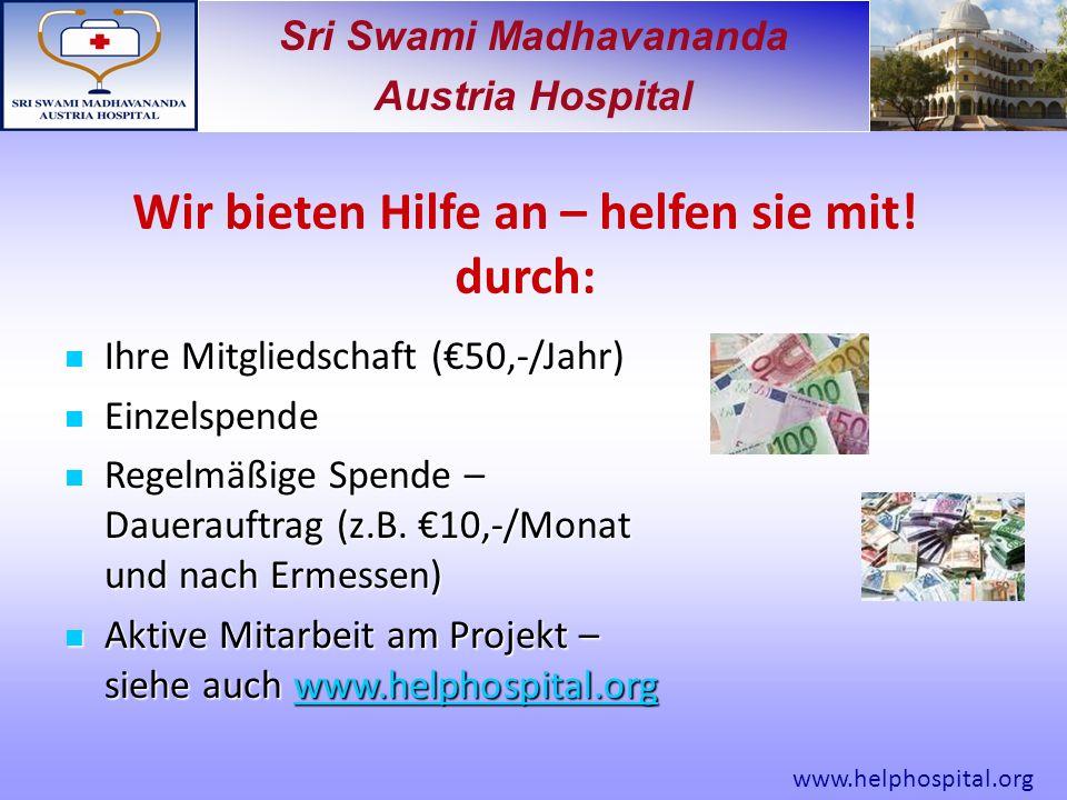 Sri Swami Madhavananda Austria Hospital Wir bieten Hilfe an – helfen sie mit.