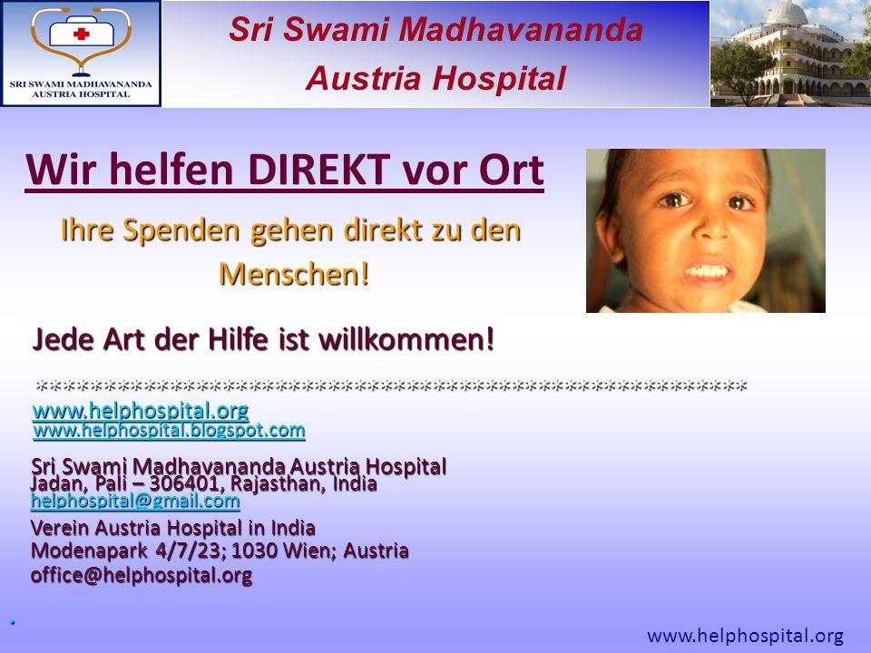 Sri Swami Madhavananda Austria Hospital Wir helfen DIREKT vor Ort ****************************************************** www.helphospital.org www.helphospital.org www.helphospital.org www.helphospital.blogspot.com www.helphospital.blogspot.comwww.helphospital.blogspot.