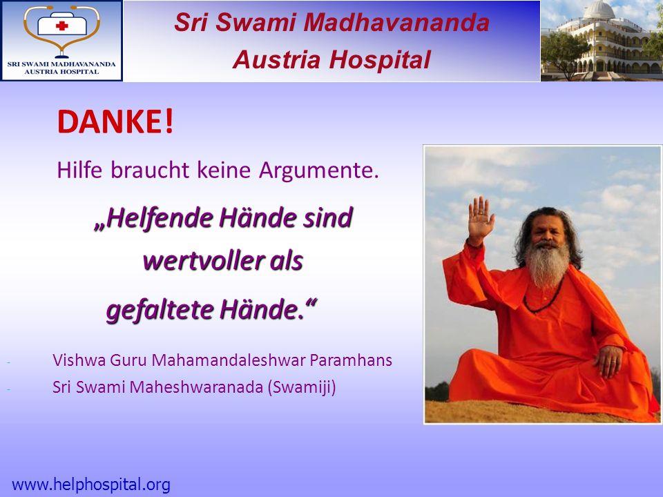 Sri Swami Madhavananda Austria Hospital DANKE. Hilfe braucht keine Argumente.