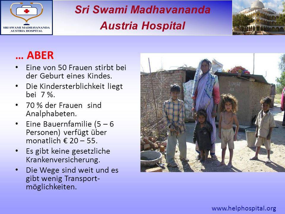 Sri Swami Madhavananda Austria Hospital … ABER Eine von 50 Frauen stirbt bei der Geburt eines Kindes.