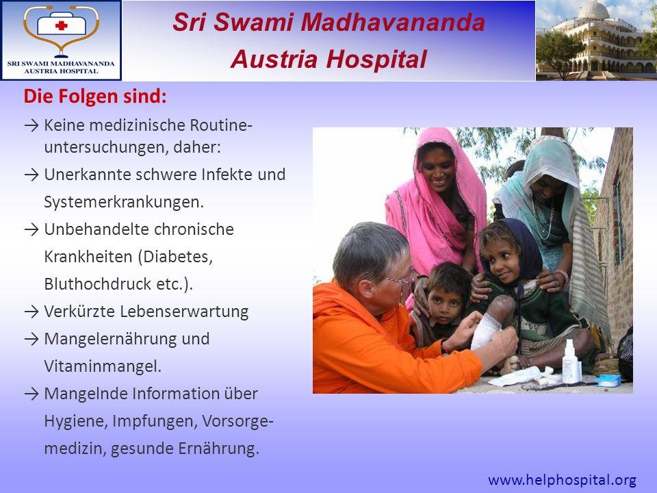 Sri Swami Madhavananda Austria Hospital Die Folgen sind: Keine medizinische Routine- untersuchungen, daher: Unerkannte schwere Infekte und Systemerkrankungen.