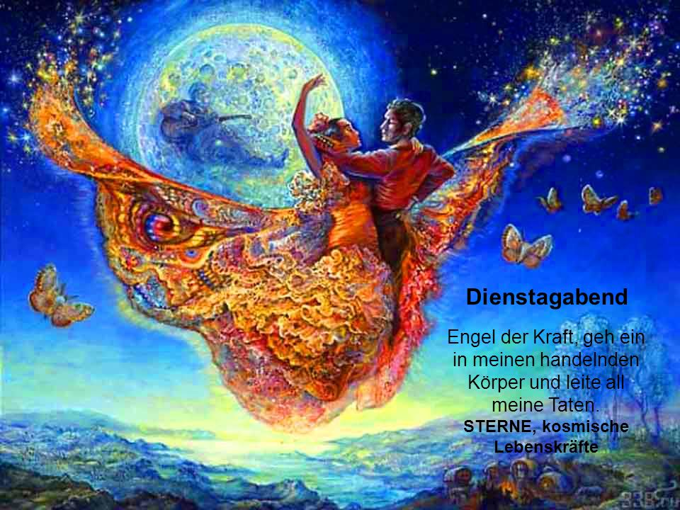 Dienstagmorgen Engel der Freude, komm herab auf die Erde und bringe Schönheit allen Geschöpfen. HARMONIE
