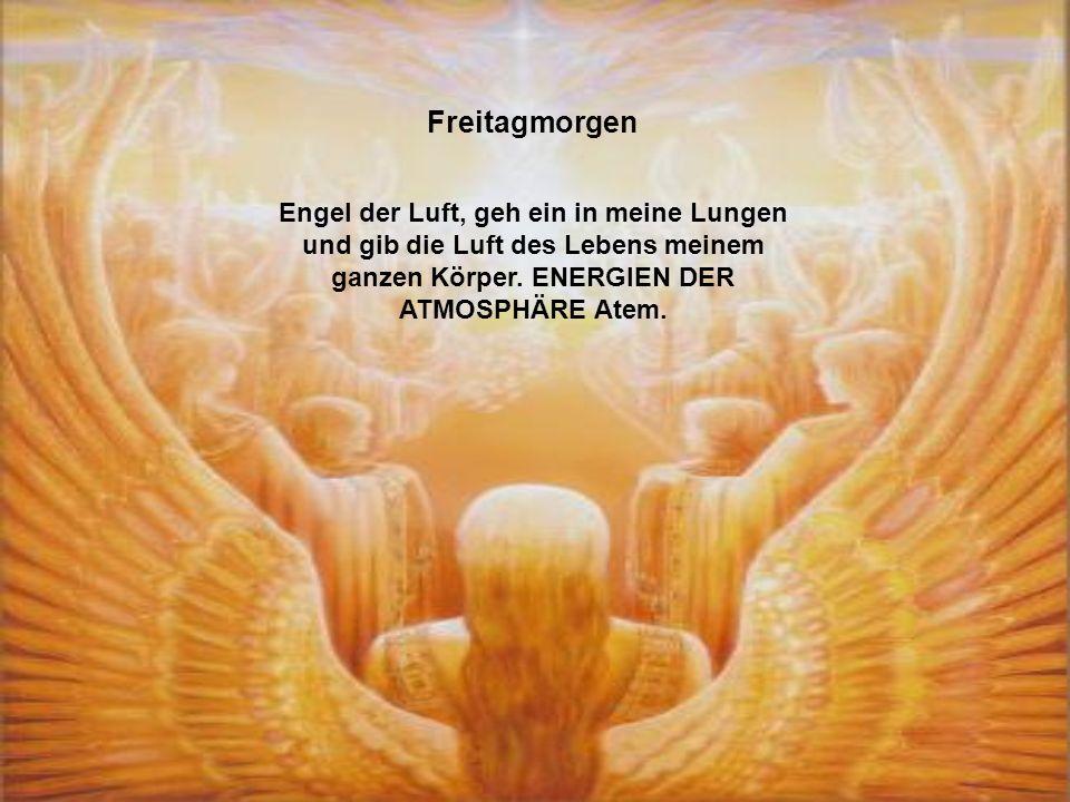 Donnerstagabend Engel der Weisheit, geh ein in meinen Gedankenkörper und erleuchte all meine Gedanken. HÖHERE GEDANKEN
