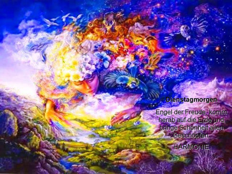 Montagabend Friede, Friede, Friede, Engel des Friedens, sei immer überall. MOND innerer Friede