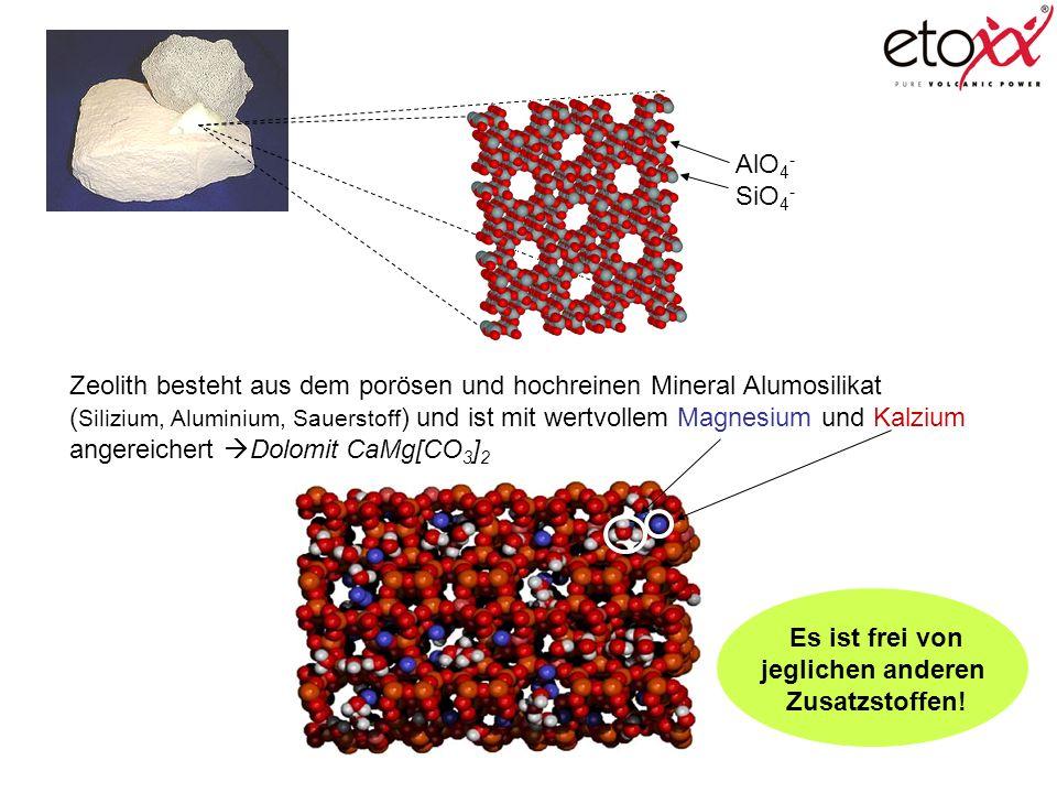 Zeolith besteht aus dem porösen und hochreinen Mineral Alumosilikat ( Silizium, Aluminium, Sauerstoff ) und ist mit wertvollem Magnesium und Kalzium a