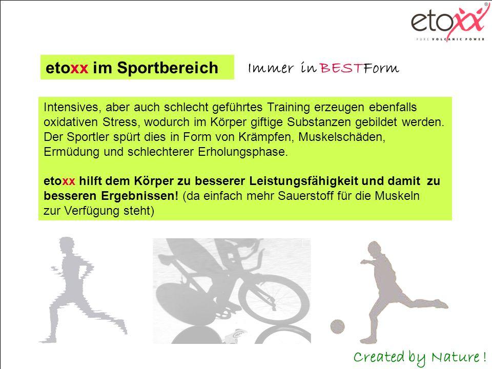 etoxx im Sportbereich Intensives, aber auch schlecht geführtes Training erzeugen ebenfalls oxidativen Stress, wodurch im Körper giftige Substanzen geb