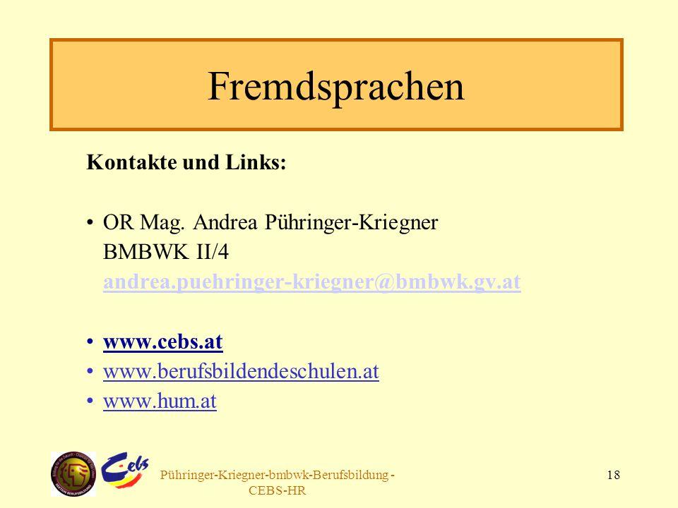 Arbeitsgruppe Pühringer-Kriegner-bmbwk-Berufsbildung - CEBS-HR 18 Fremdsprachen Kontakte und Links: OR Mag. Andrea Pühringer-Kriegner BMBWK II/4 andre