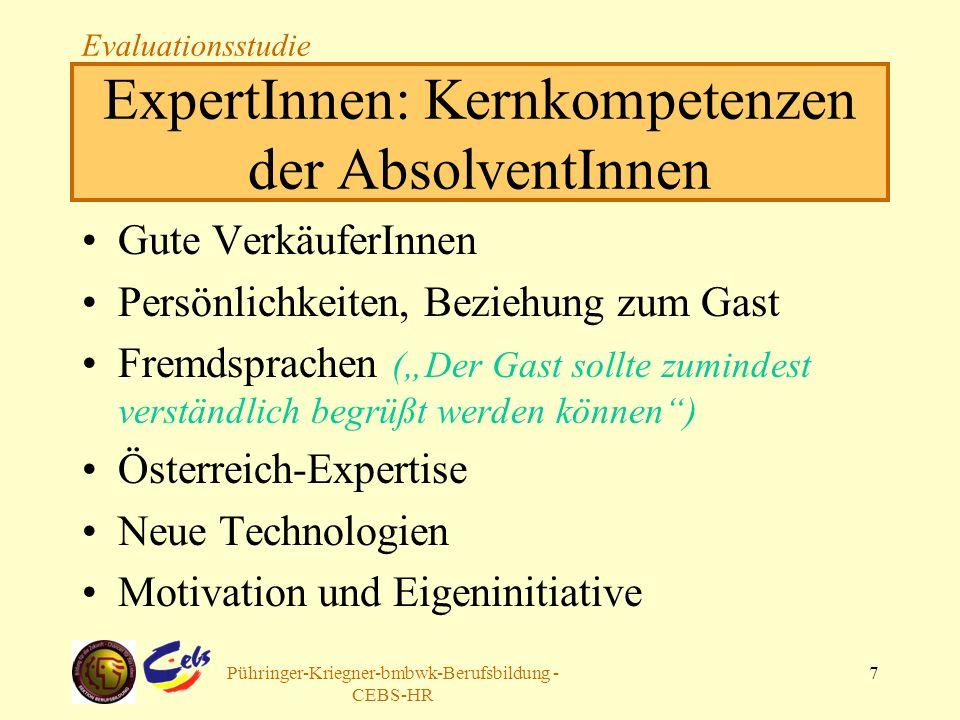 Arbeitsgruppe Pühringer-Kriegner-bmbwk-Berufsbildung - CEBS-HR 7 ExpertInnen: Kernkompetenzen der AbsolventInnen Gute VerkäuferInnen Persönlichkeiten,