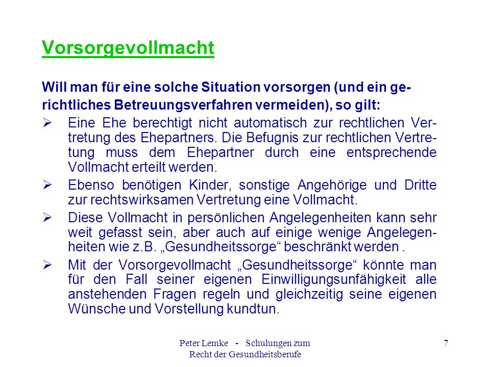 Peter Lemke - Schulungen zum Recht der Gesundheitsberufe 28 Patientenverfügung 1.
