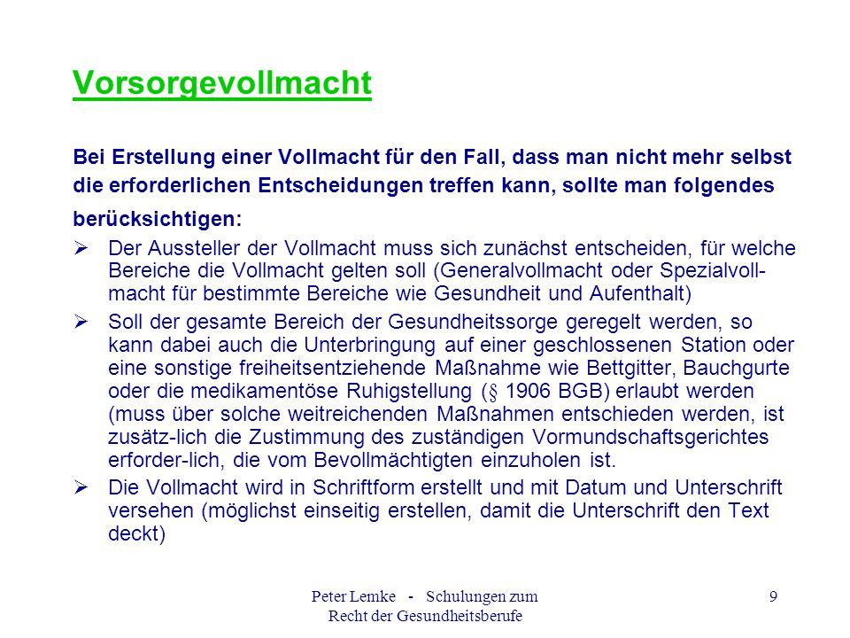 Peter Lemke - Schulungen zum Recht der Gesundheitsberufe 40 Patientenverfügung A.