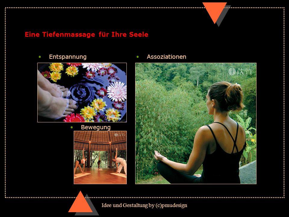 Idee und Gestaltung by (c)pmudesign Eine Tiefenmassage für Ihre Seele Entspannung Bewegung Assoziationen