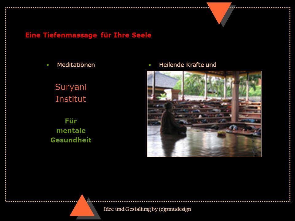 Idee und Gestaltung by (c)pmudesign Suryani Institut Für mentale Gesundheit Eine Tiefenmassage für Ihre Seele Heilende Kräfte undMeditationen