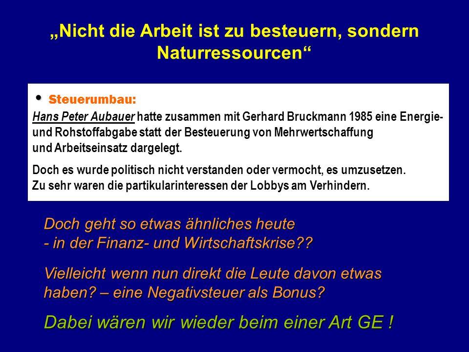 Steuerumbau: Hans Peter Aubauer hatte zusammen mit Gerhard Bruckmann 1985 eine Energie- und Rohstoffabgabe statt der Besteuerung von Mehrwertschaffung