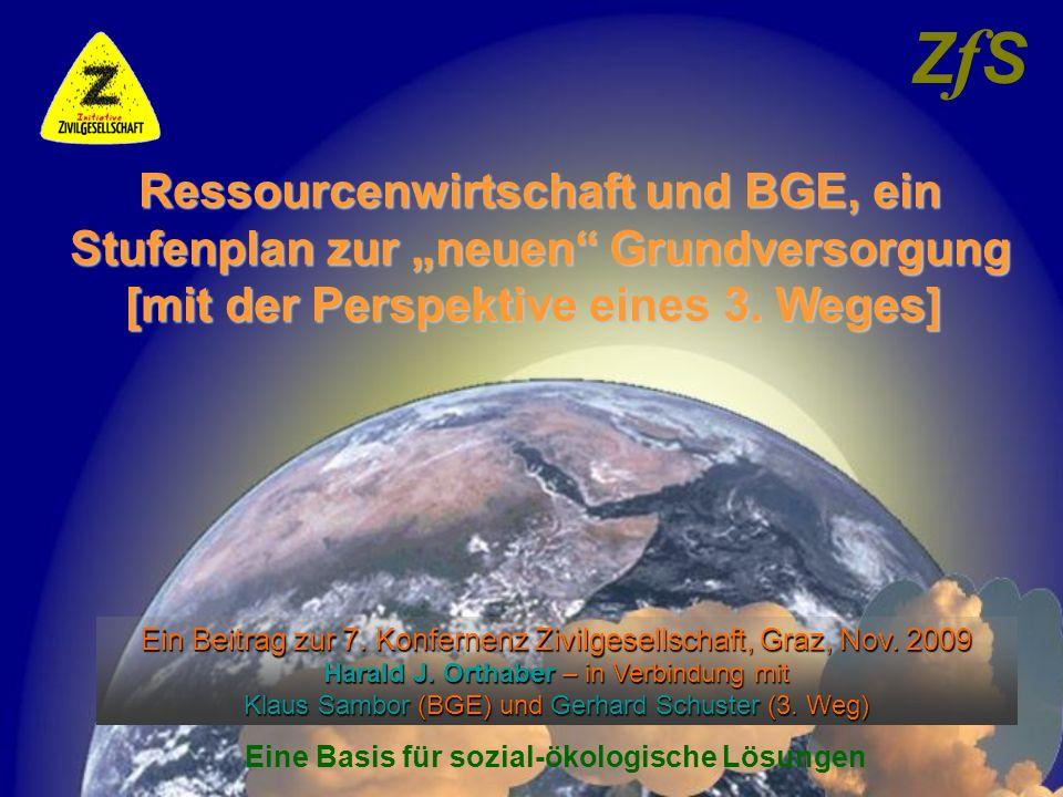 Ein Beitrag zur 7. Konfernenz Zivilgesellschaft, Graz, Nov. 2009 Harald J. Orthaber – in Verbindung mit Klaus Sambor (BGE) und Gerhard Schuster (3. We