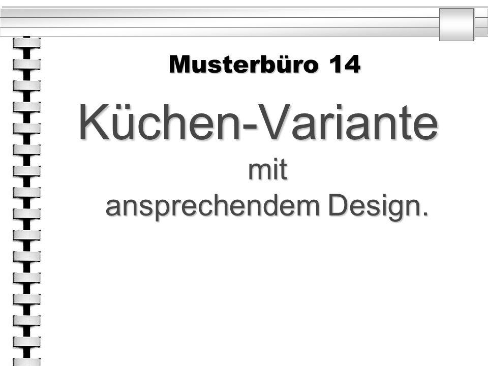 Musterbüro 14 Küchen-Variante mit ansprechendem Design.