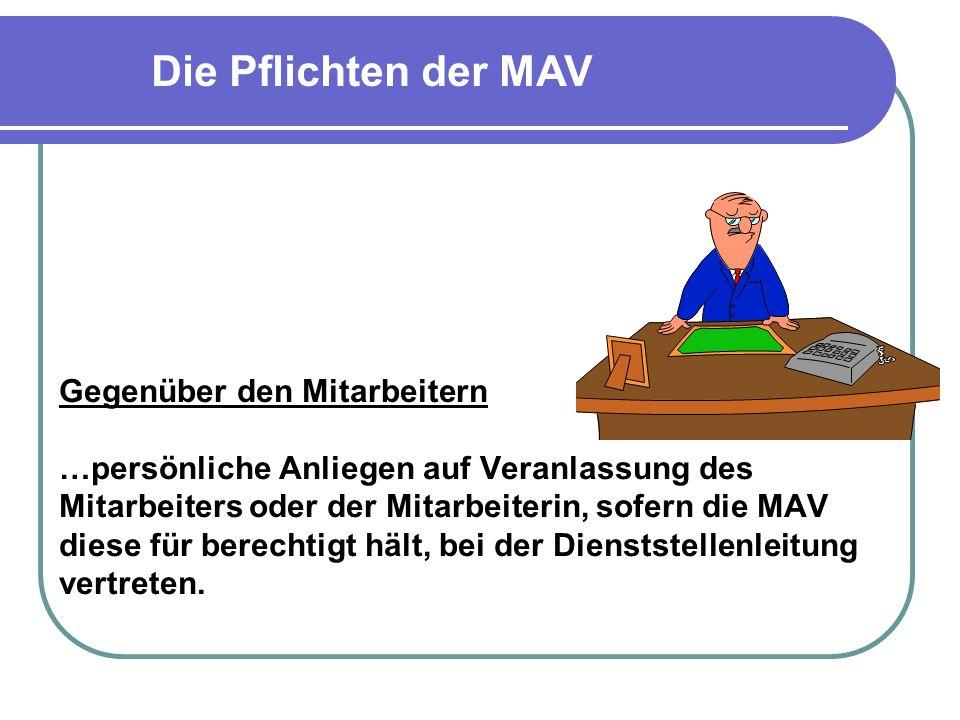 Gegenüber den Mitarbeitern …persönliche Anliegen auf Veranlassung des Mitarbeiters oder der Mitarbeiterin, sofern die MAV diese für berechtigt hält, b