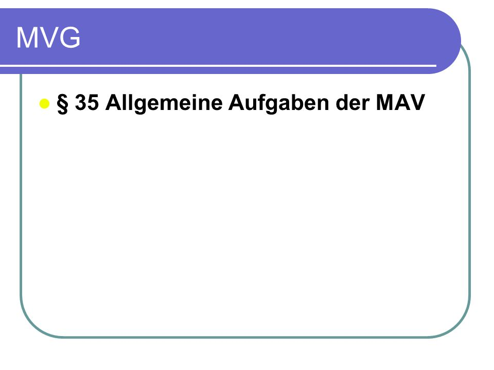 MVG § 35 Allgemeine Aufgaben der MAV