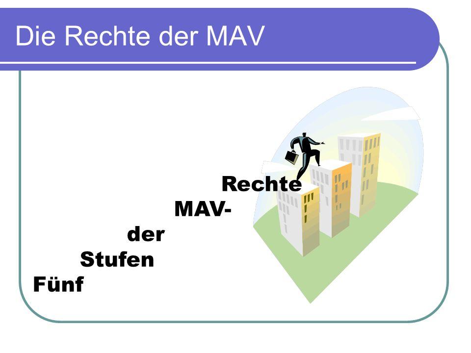 Die Rechte der MAV Rechte MAV- der Stufen Fünf