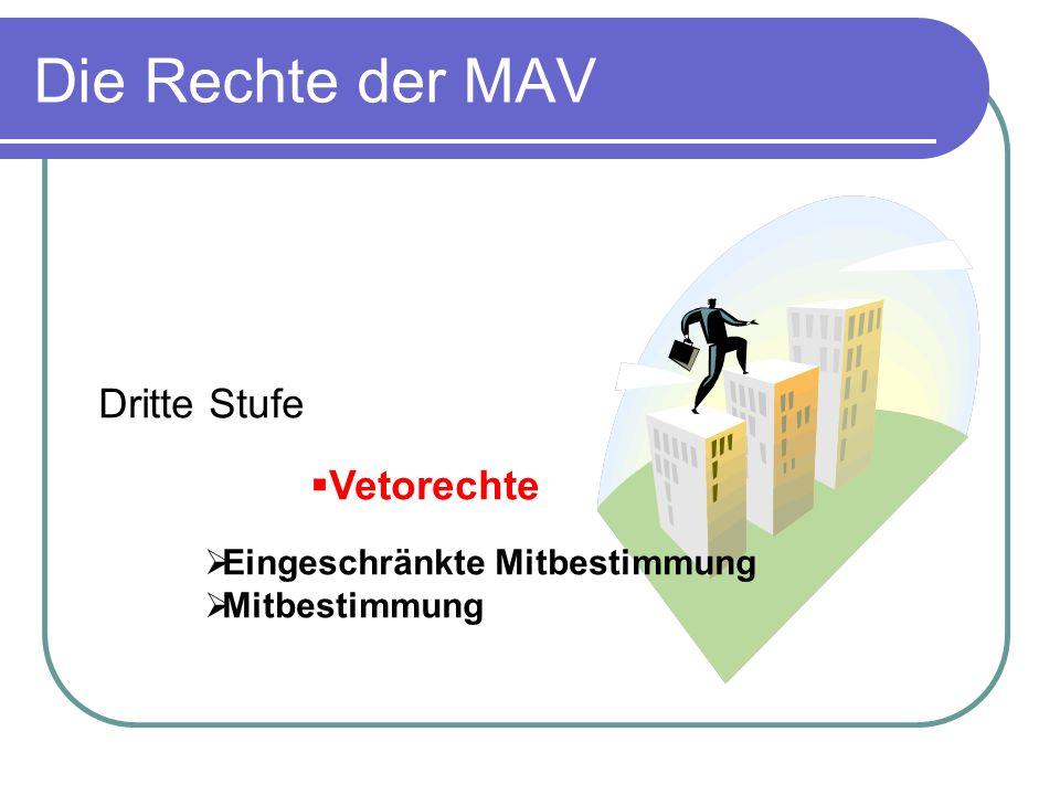 Die Rechte der MAV Dritte Stufe Vetorechte Eingeschränkte Mitbestimmung Mitbestimmung