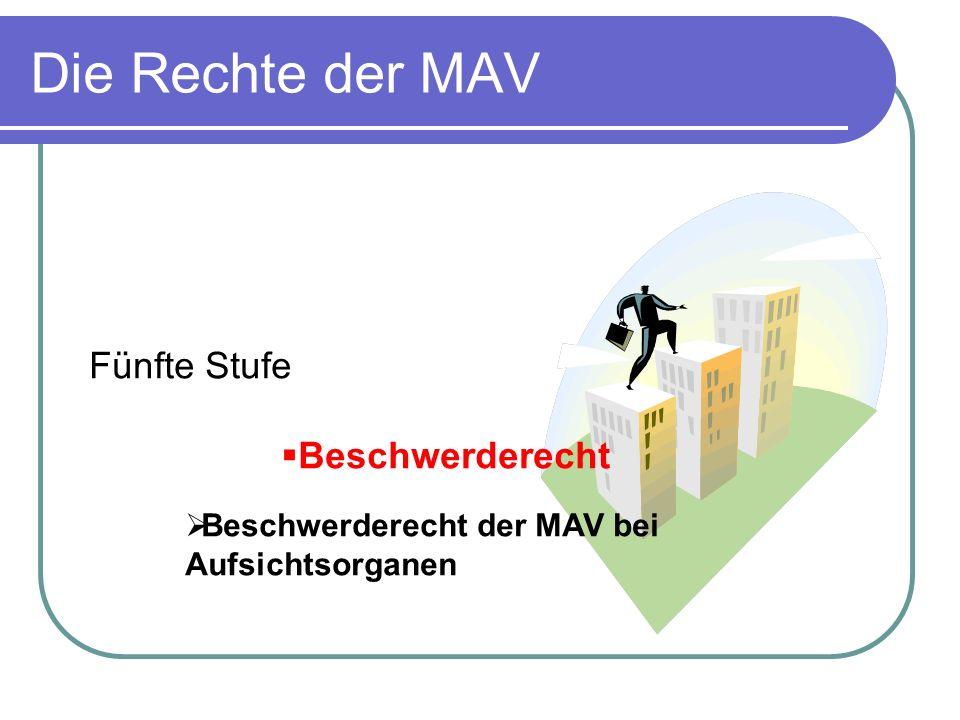 Die Rechte der MAV Fünfte Stufe Beschwerderecht Beschwerderecht der MAV bei Aufsichtsorganen