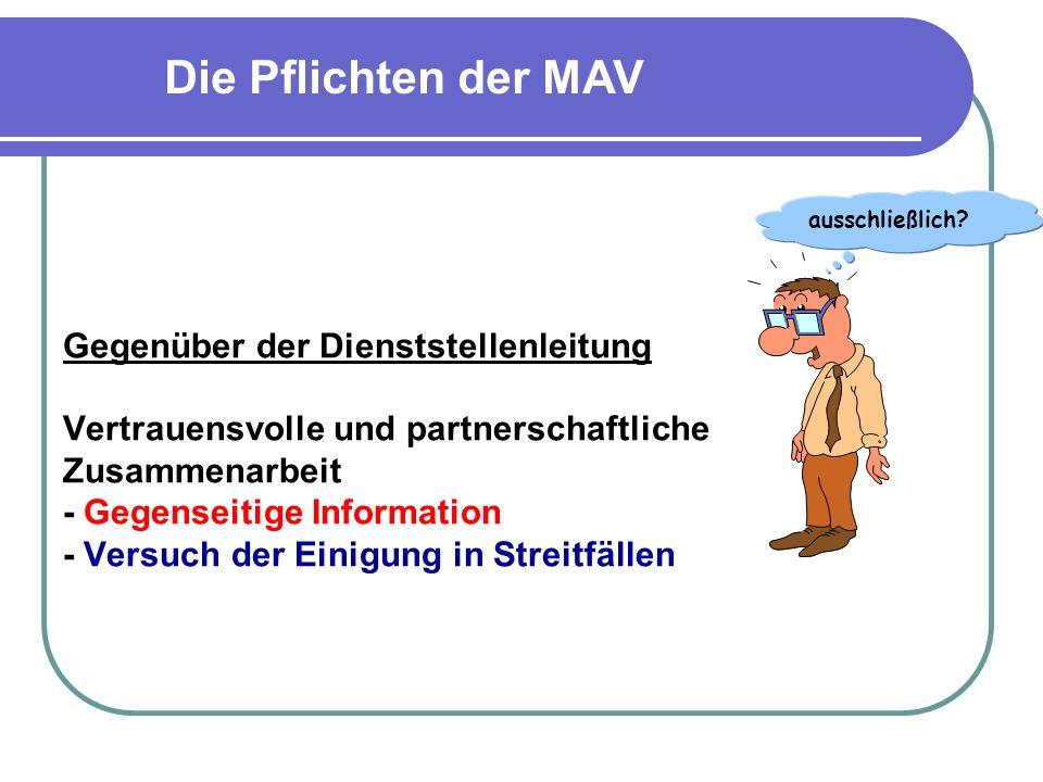 Gegenüber der Dienststellenleitung Vertrauensvolle und partnerschaftliche Zusammenarbeit - Gegenseitige Information - Versuch der Einigung in Streitfä