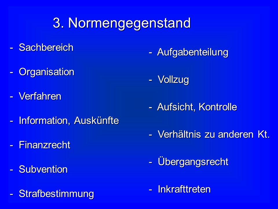 2. Normenintensität Normen sind: konkretisierungsbedürftig durch Einzelentscheid konkretisierungsbedürftig durch Einzelentscheid für indirekte Adressa
