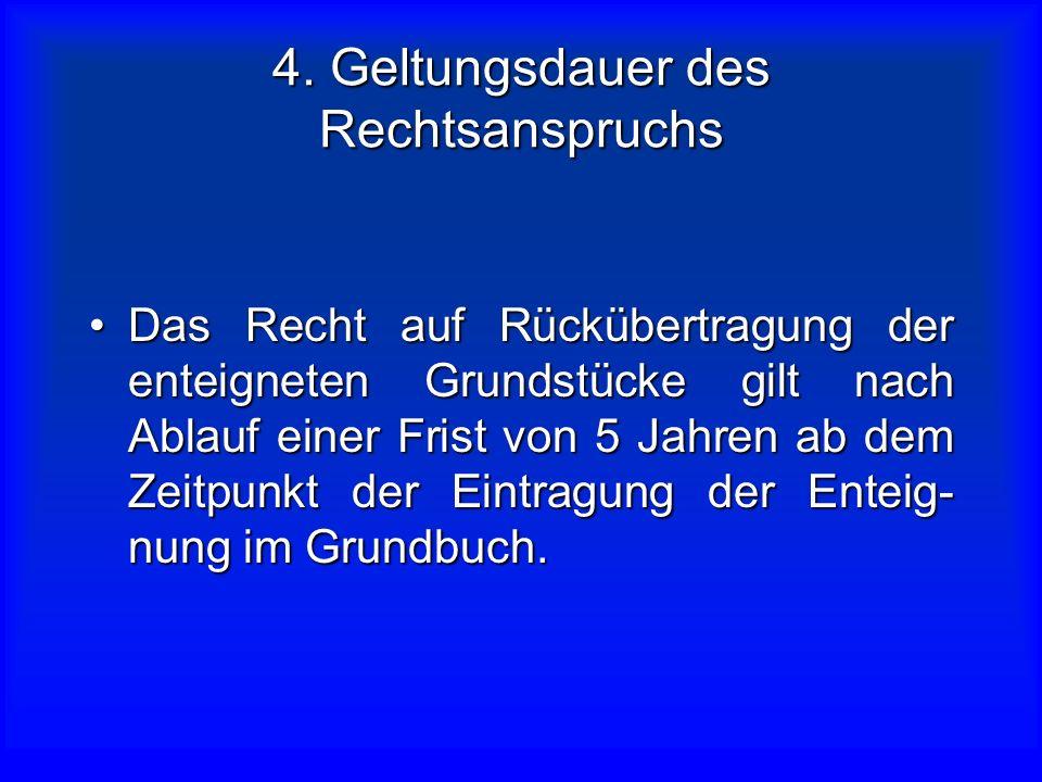 3. Anspruch des Enteigneten Kann die Rückübertragung verlangenKann die Rückübertragung verlangen