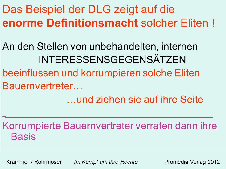 Das Beispiel der DLG zeigt auf die enorme Definitionsmacht solcher Eliten .