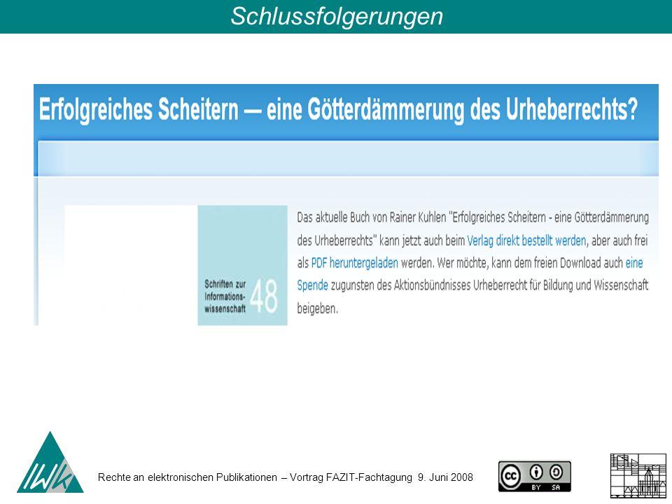 Rechte an elektronischen Publikationen – Vortrag FAZIT-Fachtagung 9. Juni 2008 Schlussfolgerungen