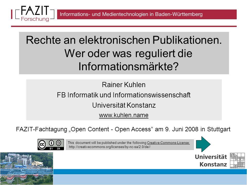 Rechte an elektronischen Publikationen. Wer oder was reguliert die Informationsmärkte.