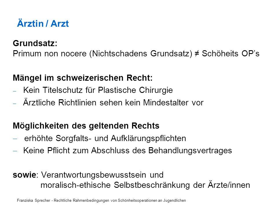 Grundsatz: Primum non nocere (Nichtschadens Grundsatz) Schöheits OPs Mängel im schweizerischen Recht: Kein Titelschutz für Plastische Chirurgie Ärztli