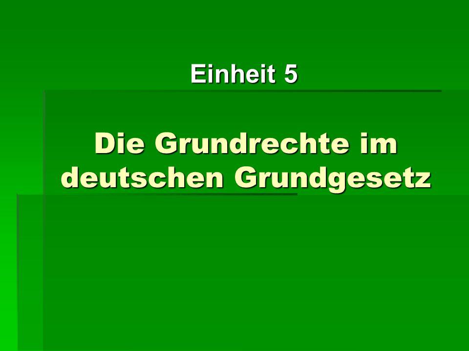 Die Grundrechte im deutschen Grundgesetz Einheit 5