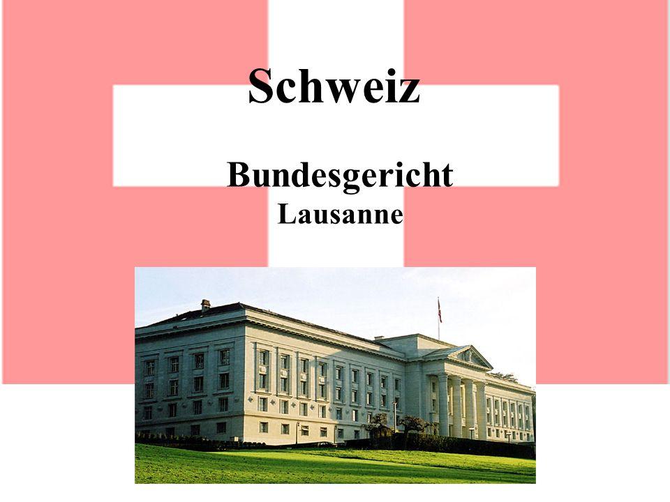 Schweiz Bundesgericht Lausanne