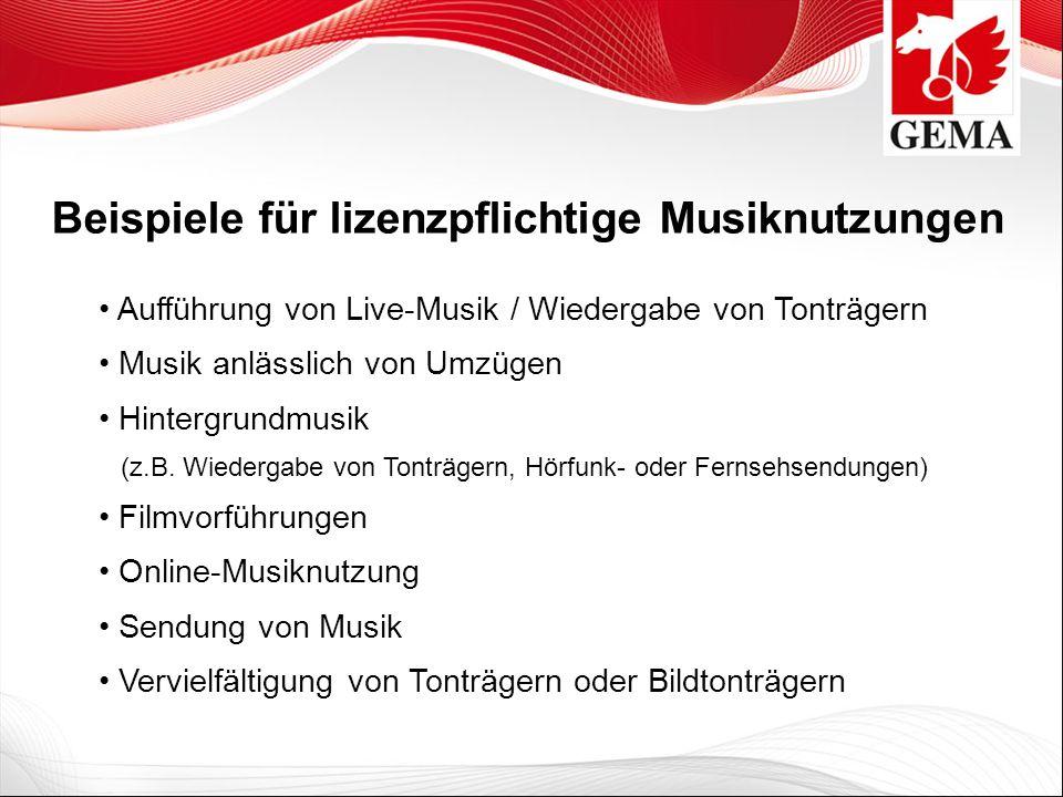 Beispiele für lizenzpflichtige Musiknutzungen Aufführung von Live-Musik / Wiedergabe von Tonträgern Musik anlässlich von Umzügen Hintergrundmusik (z.B