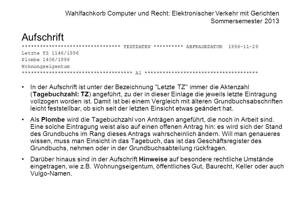 Wahlfachkorb Computer und Recht: Elektronischer Verkehr mit Gerichten Sommersemester 2013 Aufschrift ********************************* TESTDATEN *****