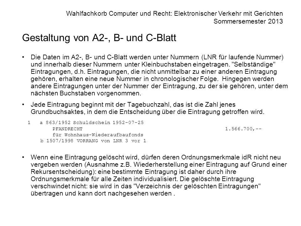 Wahlfachkorb Computer und Recht: Elektronischer Verkehr mit Gerichten Sommersemester 2013 Gestaltung von A2-, B- und C-Blatt Die Daten im A2-, B- und