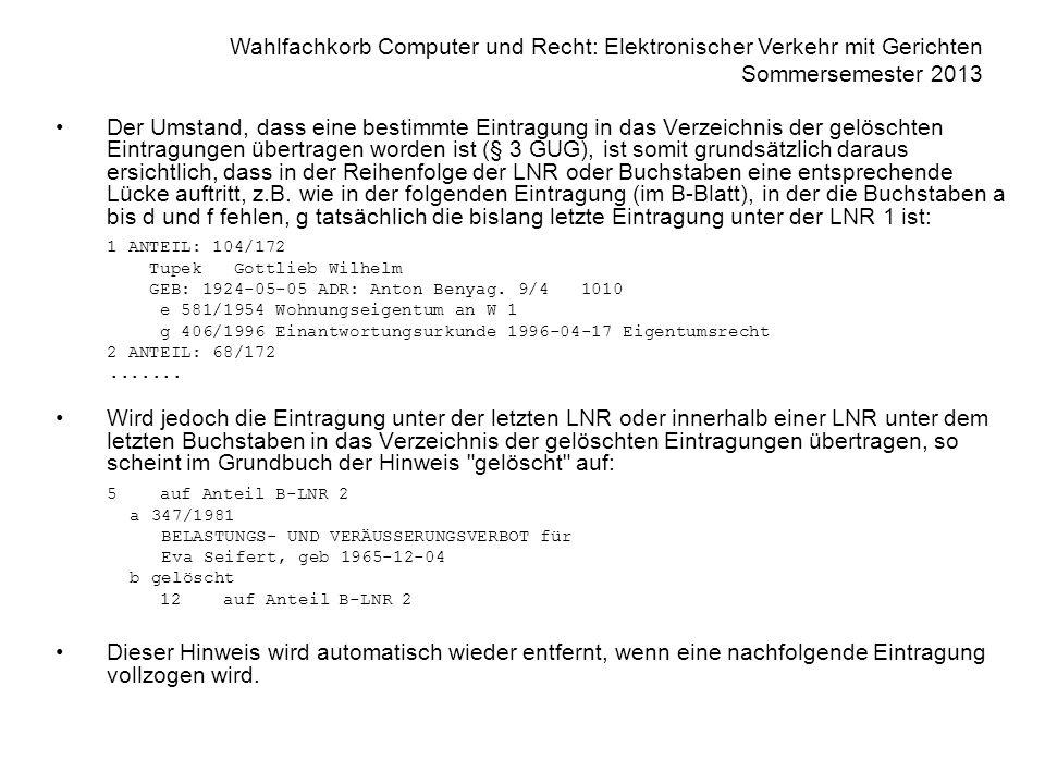 Wahlfachkorb Computer und Recht: Elektronischer Verkehr mit Gerichten Sommersemester 2013 Der Umstand, dass eine bestimmte Eintragung in das Verzeichn