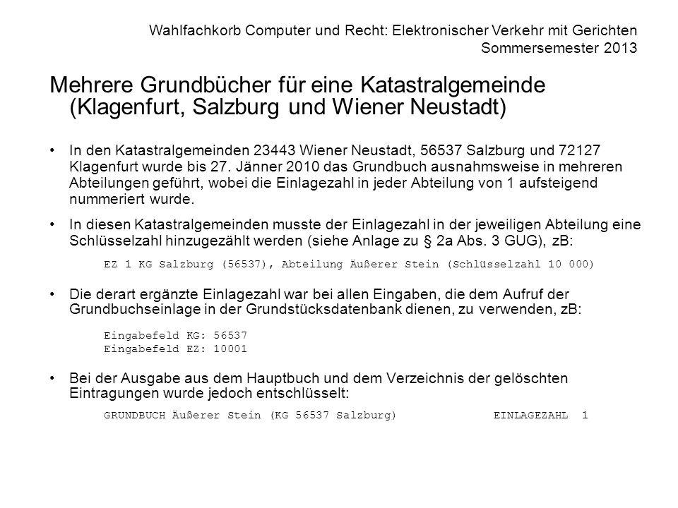 Wahlfachkorb Computer und Recht: Elektronischer Verkehr mit Gerichten Sommersemester 2013 Mehrere Grundbücher für eine Katastralgemeinde (Klagenfurt,