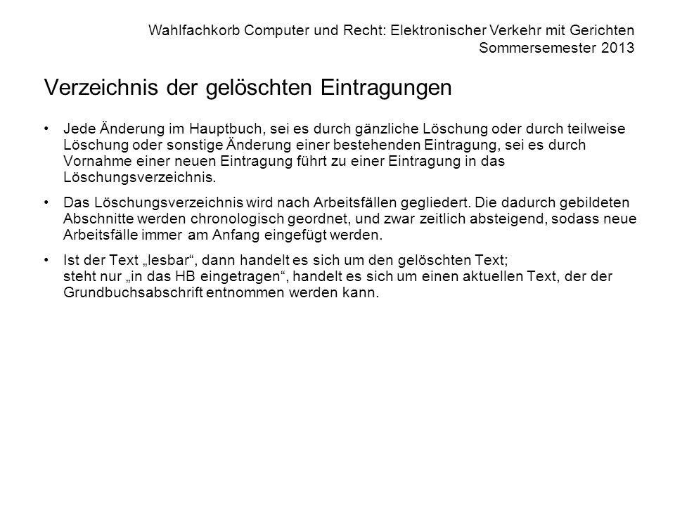Wahlfachkorb Computer und Recht: Elektronischer Verkehr mit Gerichten Sommersemester 2013 Verzeichnis der gelöschten Eintragungen Jede Änderung im Hau